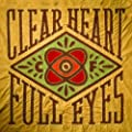 Clear Heart Full Eyes