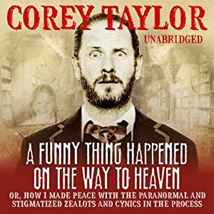 A Funny Thing Happened on the Way to Heaven | [Corey Taylor]
