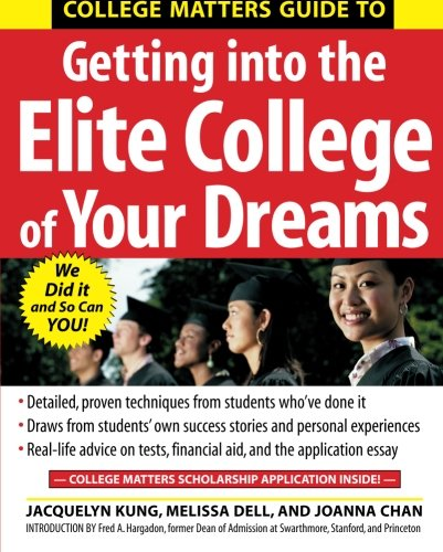 College Matters Guide to Getting Into the Elite College of Your Dreams (Can You Chan compare prices)