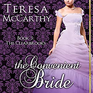 The Convenient Bride: The Clearbrooks, Book 3 | [Teresa McCarthy]