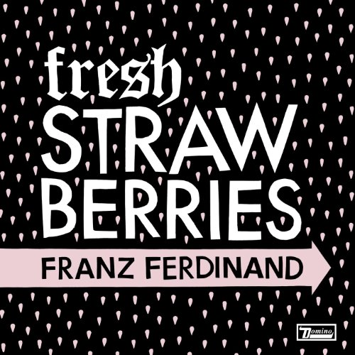 Franz Ferdinand-Fresh Strawberries (Single)-WEB-2014-LEV Download