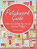 Patchwork guide  Catch the Quilting Bug and Get Started Today!