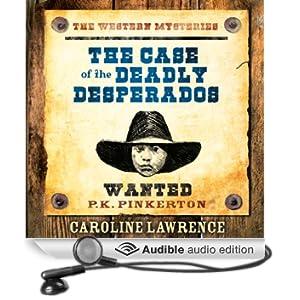 The Case of the Deadly Desperados (Unabridged)