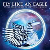 Various Artists Fly Like An Eagle - An All-Star Tribute