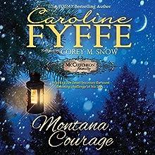 Montana Courage | Livre audio Auteur(s) : Caroline Fyffe Narrateur(s) : Corey M. Snow