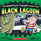 The Substitute Teacher From The Black Lagoon (Black Lagoon Adventures)