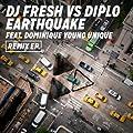 Earthquake (DJ Fresh vs. Diplo) (Remix EP) [Explicit]