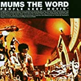 Mum's the Word People Keep Moving