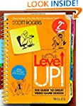 Level Up! The Guide to Great Video Ga...