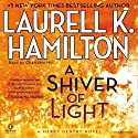 A Shiver of Light: Merry Gentry, Book 9 Hörbuch von Laurell K. Hamilton Gesprochen von: Charlotte Hill