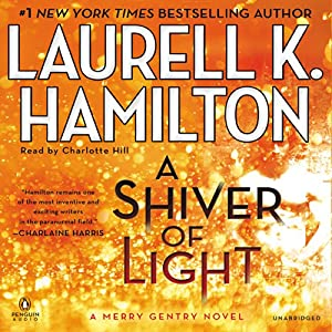 A Shiver of Light: Merry Gentry, Book 9 | [Laurell K. Hamilton]