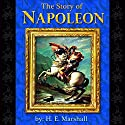 The Story of Napoleon Audiobook by H. E. Marshall Narrated by John Mulligan