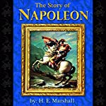 The Story of Napoleon | H. E. Marshall