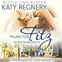 Falling for Fitz: The English Brothers #2: The Blueberry Lane Series (       UNABRIDGED) by Katy Regnery Narrated by Lauren Sweet