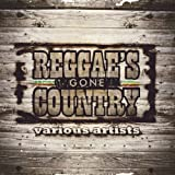 echange, troc Various Artists - Reggae's Gone Country