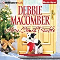 Here Comes Trouble Audiobook by Debbie Macomber Narrated by Sarah Grace