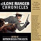The Lone Ranger Chronicles Hörbuch von James Reasoner Gesprochen von: Ferdie Luthy