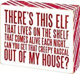 Christmas Box Sign - Theres This Elf That Lives On The Shelf