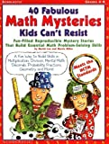 img - for by Miller, Marcia, Lee, Martin 40 Fabulous Math Mysteries Kids Can't Resist (Grades 4-8) (2001) Paperback book / textbook / text book