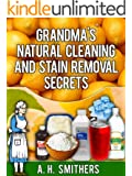 Grandma's natural cleaning and stain removal secrets (Grandma's Series Book 2)