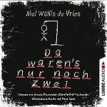 Da waren's nur noch zwei | Mel Wallis de Vries