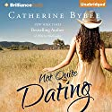 Not Quite Dating: Not Quite Series, Book 1 Audiobook by Catherine Bybee Narrated by Amy McFadden