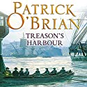Treason's Harbour: Aubrey-Maturin Series, Book 9 Audiobook by Patrick O'Brian Narrated by Ric Jerrom