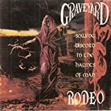 Graveyard Rodeo: Sowing Discord In The Haunts Of Man [CD]