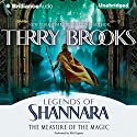 The Measure of the Magic: Legends of Shannara Audiobook by Terry Brooks Narrated by Phil Gigante