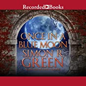 Once in a Blue Moon | [Simon R. Green]