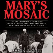 Mary's Mosaic: The CIA Conspiracy to Murder John F. Kennedy, Mary Pinchot Meyer, and Their Vision for World Peace | [Peter Janney]