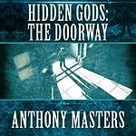 Hidden Gods: The Doorway | Anthony Masters