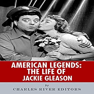 American Legends: The Life of Jackie Gleason Audiobook