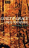 Guilt and Grace (Ecclesia books) (0340182229) by Tournier, Paul