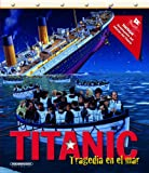 img - for Titanic: tragedia en el mar (Spanish Edition) book / textbook / text book