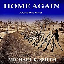 Home Again (       UNABRIDGED) by Michael Kenneth Smith Narrated by J Rodney Turner