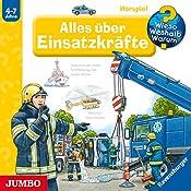 Alles über Einsatzkräfte (Wieso? Weshalb? Warum?)   Andrea Erne, Joachim Krause