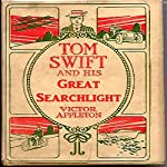 Tom Swift and His Great Searchlight: On the Border for Uncle Sam | Victor Appleton