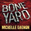 Boneyard Audiobook by Michelle Gagnon Narrated by Dina Pearlman