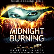 Midnight Burning (Norse Chronicles) | Livre audio Auteur(s) : Karissa Laurel Narrateur(s) : Jennifer Fournier