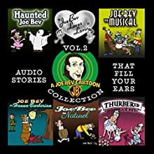 A Joe Bev Cartoon Collection, Volume 2 Radio/TV Program by Joe Bevilacqua, Daws Butler, Pedro Pablo Sacristán Narrated by Lorie Kellogg