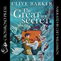 Great & Secret Show Audiobook by Clive Barker Narrated by Chet Williamson
