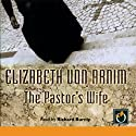 The Pastor's Wife (       UNABRIDGED) by Elizabeth von Arnim Narrated by Richard Burnip