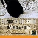 The Pastor's Wife | Elizabeth von Arnim