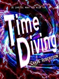 Time Diving by Craig Robertson