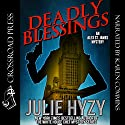 Deadly Blessings: An Alex St. James Mystery: Alex St. James Mysteries, Book 1 Audiobook by Julie Hyzy Narrated by Karen Commins