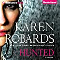 Hunted (       UNABRIDGED) by Karen Robards Narrated by MacLeod Andrews, Cassandra Campbell