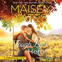 Tough Luck Hero: A Copper Ridge Novel Audiobook by Maisey Yates Narrated by Lillian Thayer