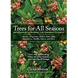 Trees for All Seasons: Broadleaved Evergreens for Temperate Climates ~ Sean Hogan