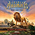 Rise and Fall: Spirit Animals, Book 6 (       UNABRIDGED) by Eliot Schrefer Narrated by Nicola Barber